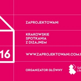 Zaprojektowani. Cztery dni polskiego dizajnu w Krakowie