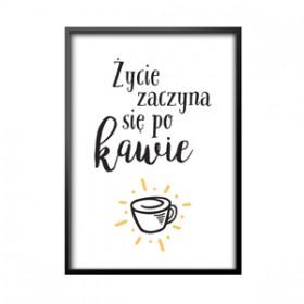 """Obraz  w ramie """"Życie zaczyna sie po kawie"""""""