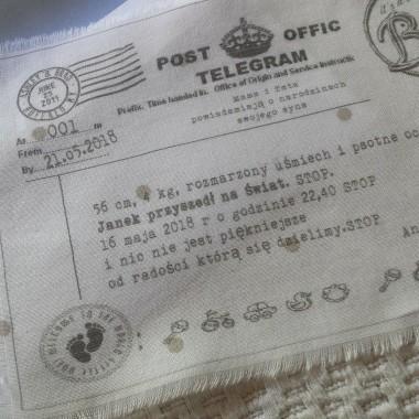 ... telegram...powiadomienie o narodzinach dziecka.....to tylko zdjęcia pokazowe......drukowane na bawełnie lub tradycyjnie na papierze