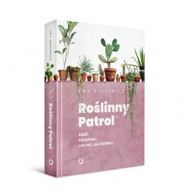 Roślinny patrol - sadź, pielęgnuj i patrz, jak rośnie