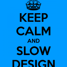 keep calm and slow life :)