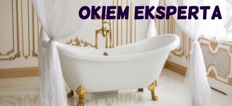 Okiem eksperta: Kabina, brodzik, wanna, czy może jeszcze coś innego? O rozwiązaniach łazienkowych i o tym, jak dopasować je do swojej łazienki